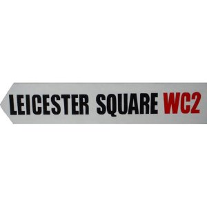 +LON301 Leicester Square Street Sign