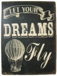 +VIN311 Metal Let your Dreams Fly Sign